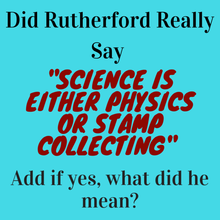 Rutherford all science is physics or stamp collecting